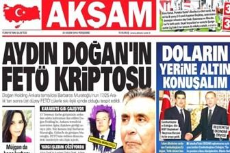 Akşam Gazetesi manşetten bombaladı: Aydın Doğan'ın FETÖ kriptosu kim?