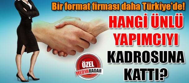 Bir format firması daha Türkiye'de! Hangi ünlü yapımcıyı kadrosuna kattı? (Medyaradar/Özel)