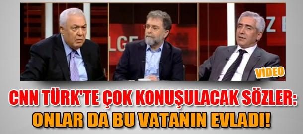 CNN Türk'te çok konuşulacak sözler: Onlar da bu vatanın evladı!