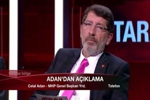 MHP'li Celal Adan'ı canlı yayında çileden çıkaran soru