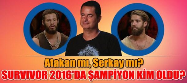 Survivor 2016'da şampiyon kim oldu? Atakan mı? Serkay mı?