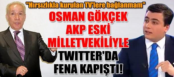 Osman Gökçek AKP eski milletvekiliyle Twitter'da fena kapıştı!