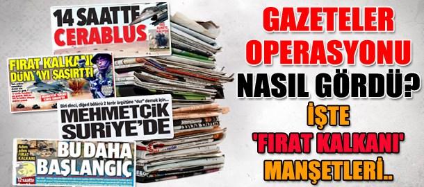 Gazeteler operasyonu nasıl gördü? İşte 'Fırat Kalkanı' manşetleri...