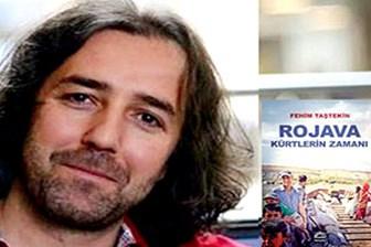 Fehim Taştekin'in 'Rojava: Kürtlerin Zamanı' kitabı suç delili sayıldı!