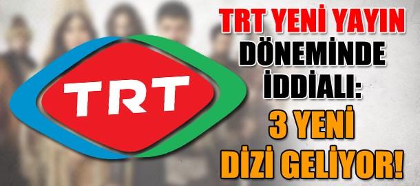 TRT yeni yayın döneminde iddialı: 3 yeni dizi geliyor!