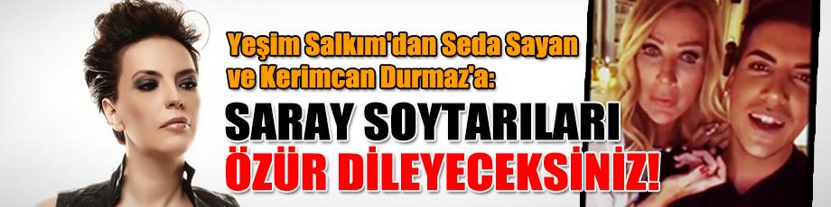 Yeşim Salkım'dan Seda Sayan ve Kerimcan Durmaz'a: Saray soytarıları,özür dileyeceksiniz!