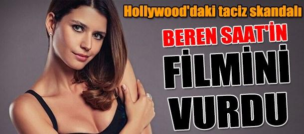 Hollywood'daki taciz skandalı Beren Saat'in filmini vurdu