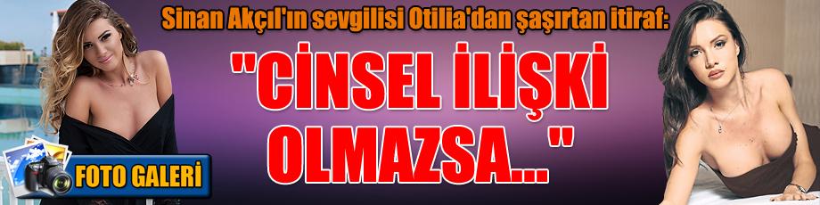 Sinan Akçıl'ın sevgilisi Otilia'dan şaşırtan itiraf: