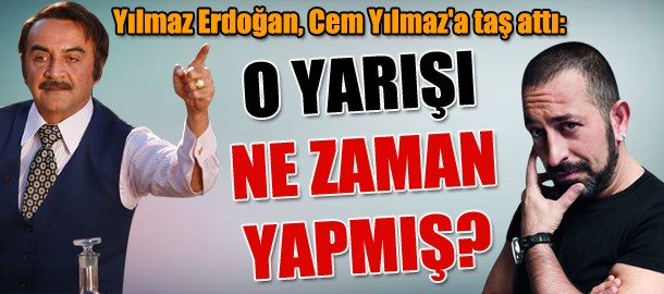 Yılmaz Erdoğan, Cem Yılmaz'a taş attı: O yarışı ne zaman yapmış?