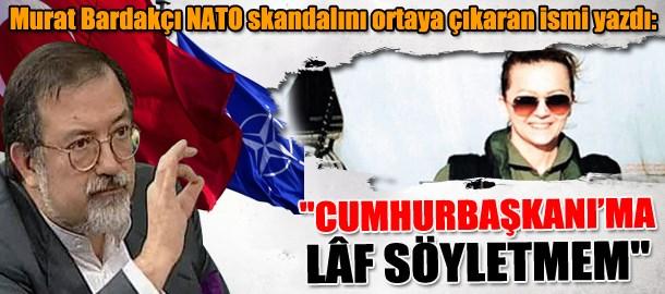 Murat Bardakçı NATO skandalını ortaya çıkaran ismi yazdı:
