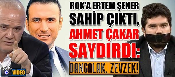 ROK'a Ertem Şener sahip çıktı, Ahmet Çakar saydırdı: Dangalak, zevzek!