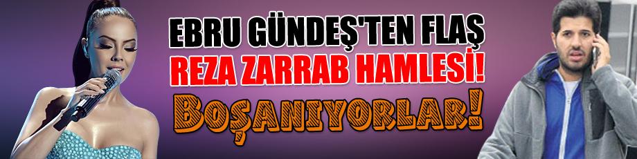 Ebru Gündeş'ten flaş Reza Zarrab hamlesi! Boşanıyorlar!