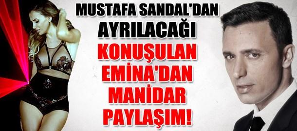 Mustafa Sandal'dan ayrılacağı konuşulan Emina Sandal'dan manidar paylaşım!