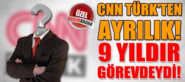 CNN TÜRK'ten ayrılık! 9 yıldır görevdeydi! (Medyaradar/Özel)