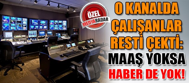 O kanalda çalışanlar resti çekti: Maaş yoksa haber de yok! (Medyaradar/Özel)