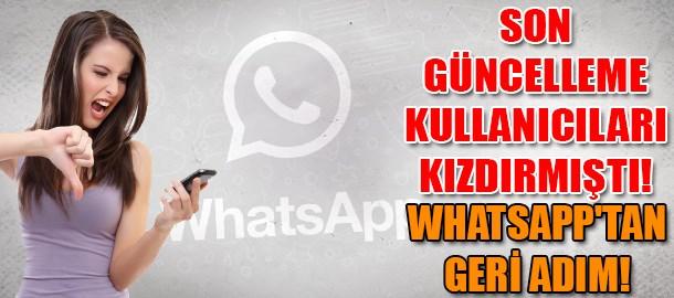 Son güncelleme kullanıcıları kızdırmıştı! Whatsapp'tan geri adım!
