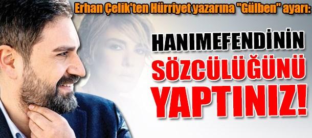 Erhan Çelik'ten Hürriyet yazarına