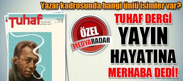 Tuhaf Dergi yayın hayatına merhaba dedi! (Medyaradar/Özel)