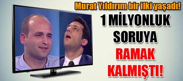 Murat Yıldırım bir ilki yaşadı! 1 milyonluk soruya ramak kalmıştı!