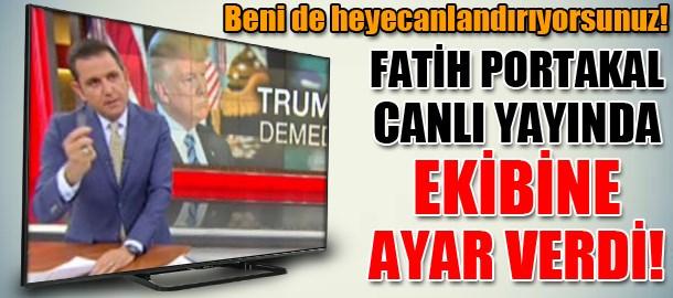 Fatih Portakal canlı yayında ekibine ayar verdi!