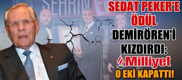 Sedat Peker'e ödül Demirören'i kızdırdı: Milliyet o eki kapattı!