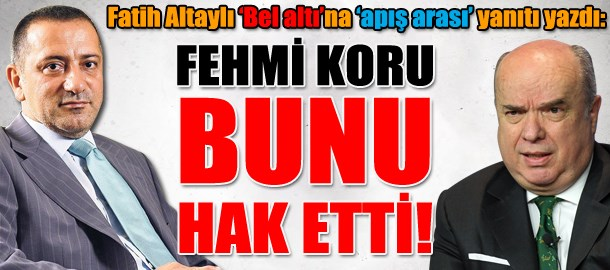 Fatih Altaylı 'Bel altı'na 'apış arası' yanıtı yazdı: Fehmi Koru bunu hak etti!