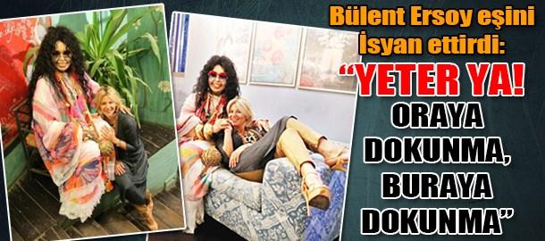 """Bülent Ersoy eşini isyan ettirdi: """"Yeter ya! Oraya dokunma, buraya dokunma"""""""
