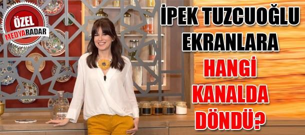 İpek Tuzcuoğlu ekranlara hangi kanalda döndü? (Medyaradar/Özel)