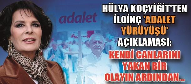 Hülya Koçyiğit'ten ilginç 'Adalet Yürüyüşü' açıklaması: Kendi canlarını yakan bir olayın ardından...