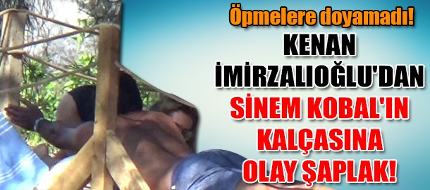Kenan İmirzalıoğlu'dan eşi Sinem Kobal'ın kalçasına olay şaplak!