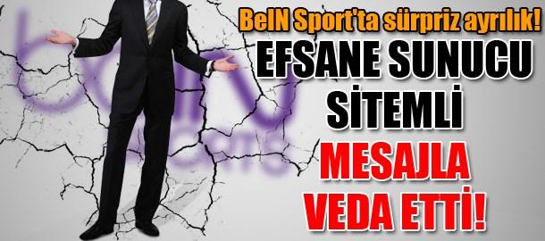 BeIN Sport'ta sürpriz ayrılık! Efsane sunucu sitemli mesajla veda etti!