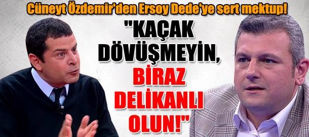Cüneyt Özdemir'den Ersoy Dede'ye sert mektup!