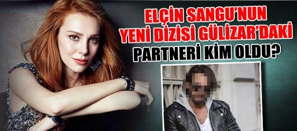 Elçin Sangu'nun yeni dizisi Gülizar'daki partneri kim oldu?