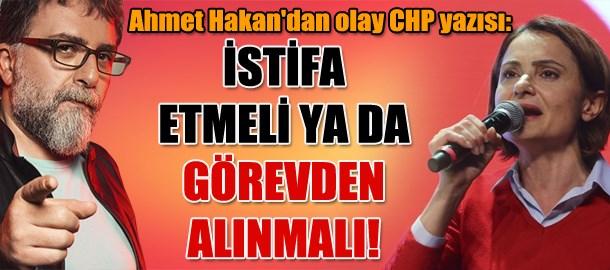 Ahmet Hakan'dan olay CHP yazısı: İstifa etmeli ya da görevden alınmalı!