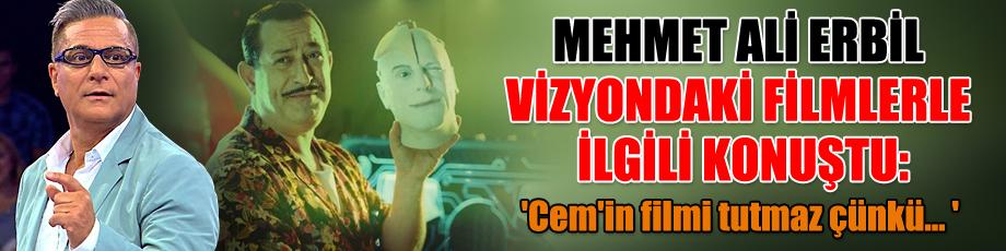 Mehmet Ali Erbil vizyondaki filmlerle  ilgili konuştu: 'Cem'in filmi tutmaz çünkü... '