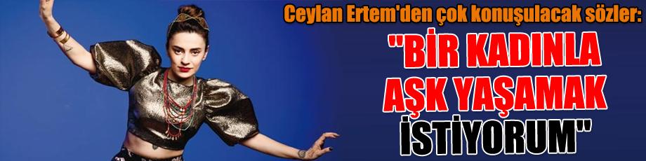 Ceylan Ertem'den çok konuşulacak sözler: