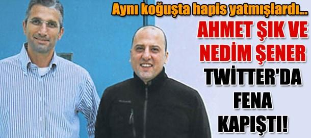 Ahmet Şık ve Nedim Şener Twitter'da fena kapıştı!