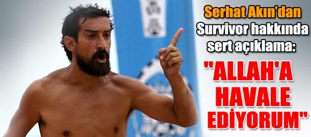 Serhat Akın'dan Survivor hakkında sert açıklama: