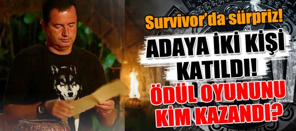 Survivor'da sürpriz! Adaya iki kişi katıldı! Ödül oyununu kim kazandı?