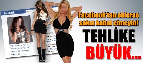 Facebook'tan eklerse sakın kabul etmeyin! Tehlike büyük...