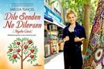 """Gazeteci-yazar Melda Tunçel'den yeni kitap: """"Dile Senden Ne Dilersen"""