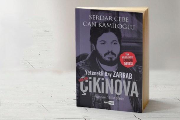 Medya dünyasının iki usta isminden bomba kitap: Kod Adı Çikinova- Yenetekli bay Zarrab! (Medyaradar/Özel)