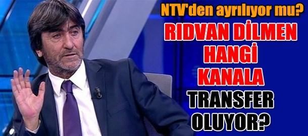 NTV'den ayrılıyor mu? Rıdvan Dilmen hangi kanala transfer oluyor?