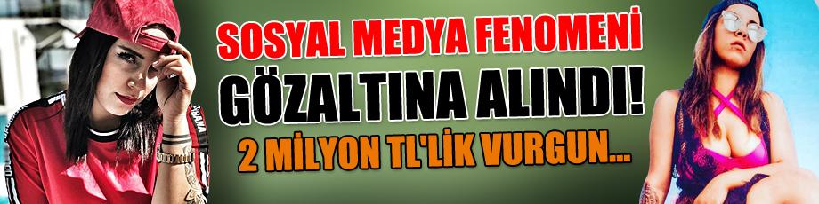Sosyal medya fenomeni gözaltına alındı! 2 milyon TL'lik vurgun...