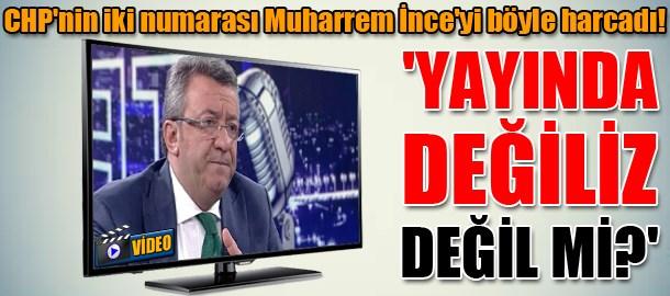 CHP'nin iki numarası Muharrem İnce'yi böyle harcadı! 'Yayında değiliz değil mi?'