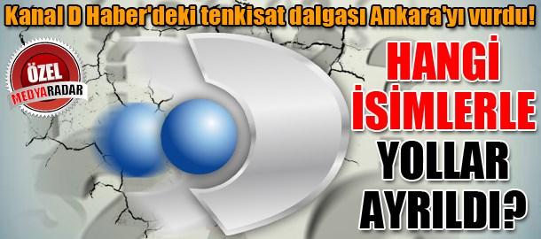 Kanal D Haber'deki tenkisat dalgası Ankara'yı vurdu! Hangi isimlerle yollar ayrıldı? (Medyaradar/Özel)