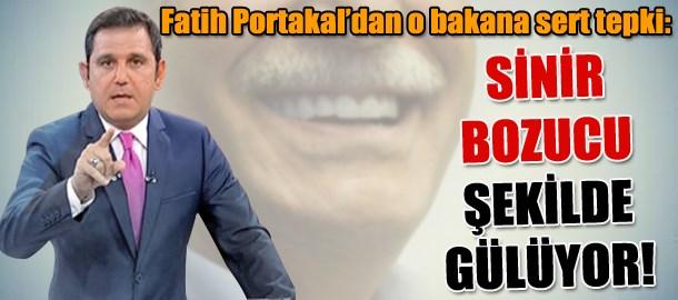 Fatih Portakal'dan o bakana sert tepki: Sinir bozucu şekilde gülüyor!