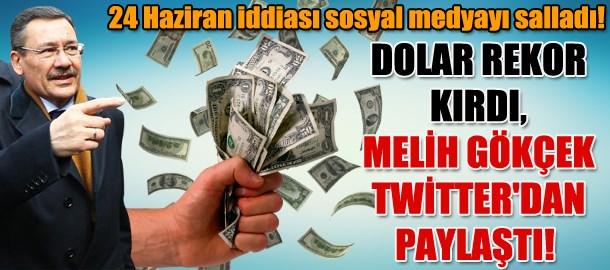 Dolar rekor kırdı, Melih Gökçek Twitter'dan paylaştı! 24 Haziran iddiası sosyal medyayı salladı!