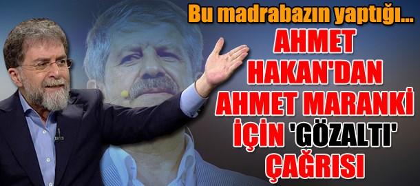 Ahmet Hakan'dan Prof. Dr. Ahmet Maranki için 'gözaltı' çağrısı: Bu madrabazın yaptığı...