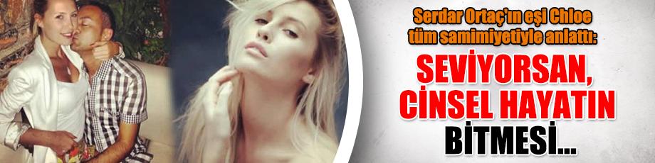 Serdar Ortaç'ın eşi Chloe tüm samimiyetiyle anlattı: Seviyorsan, cinsel hayatın bitmesi...